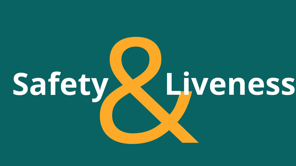 & Safety Liveness