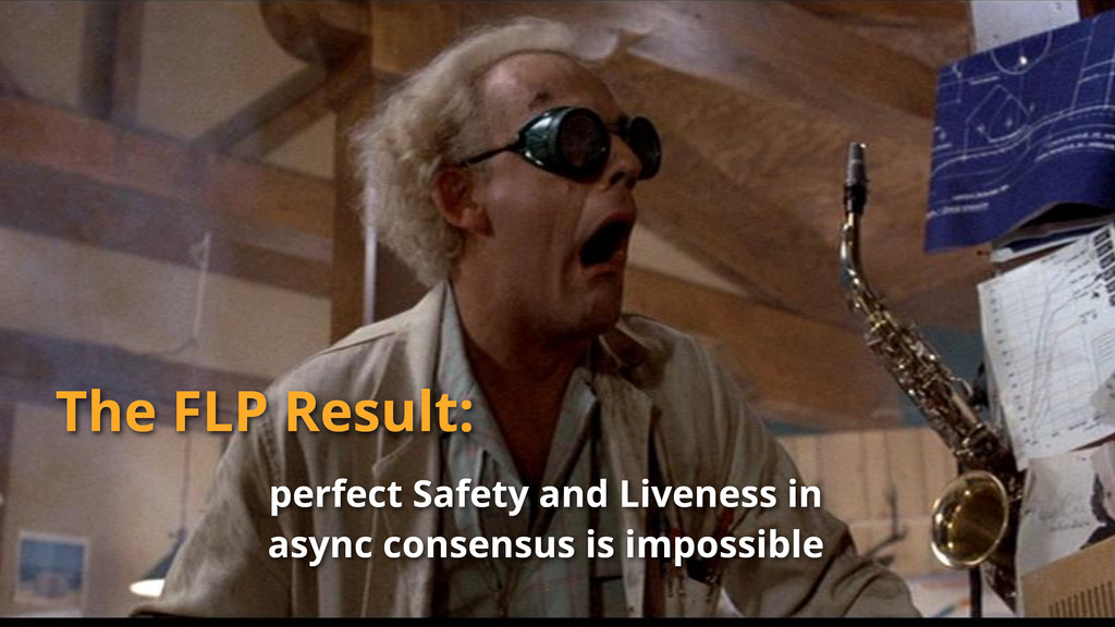 The FLP Result: perfect Safety and Liveness in ...
