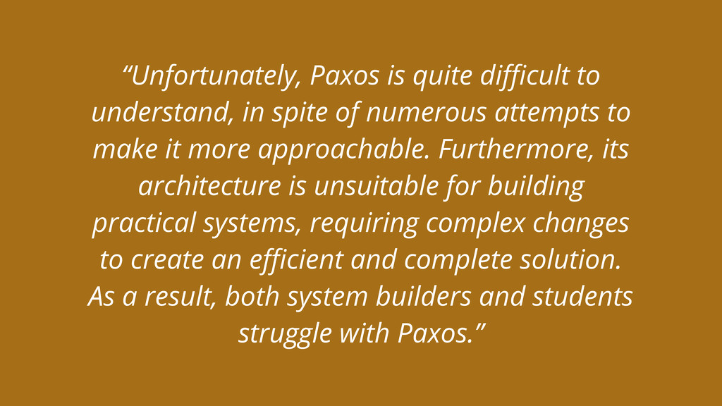 """""""Unfortunately, Paxos is quite difficult to unde..."""