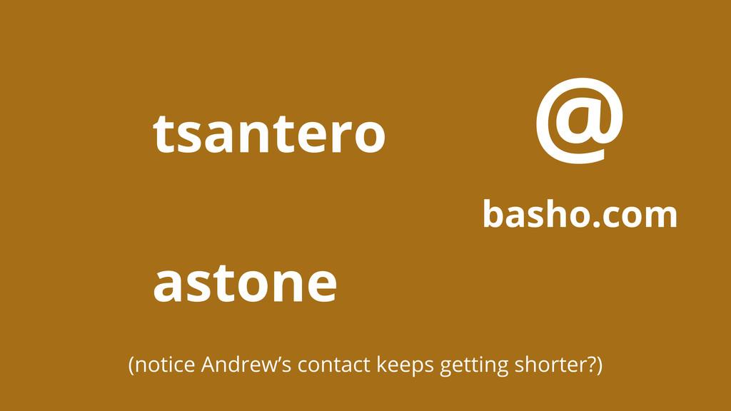 tsantero astone @ basho.com (notice Andrew's co...