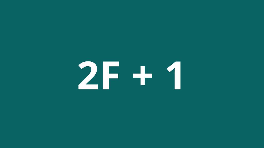 2F + 1