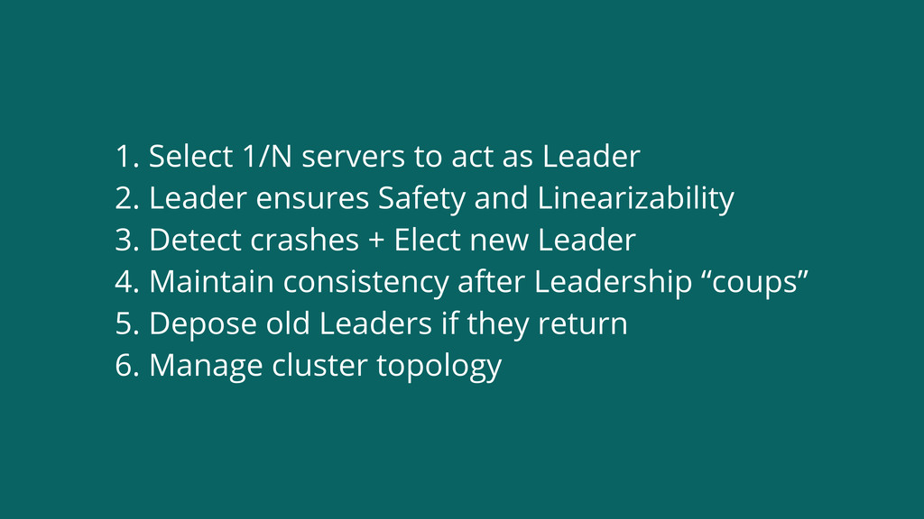1. Select 1/N servers to act as Leader 2. Leade...