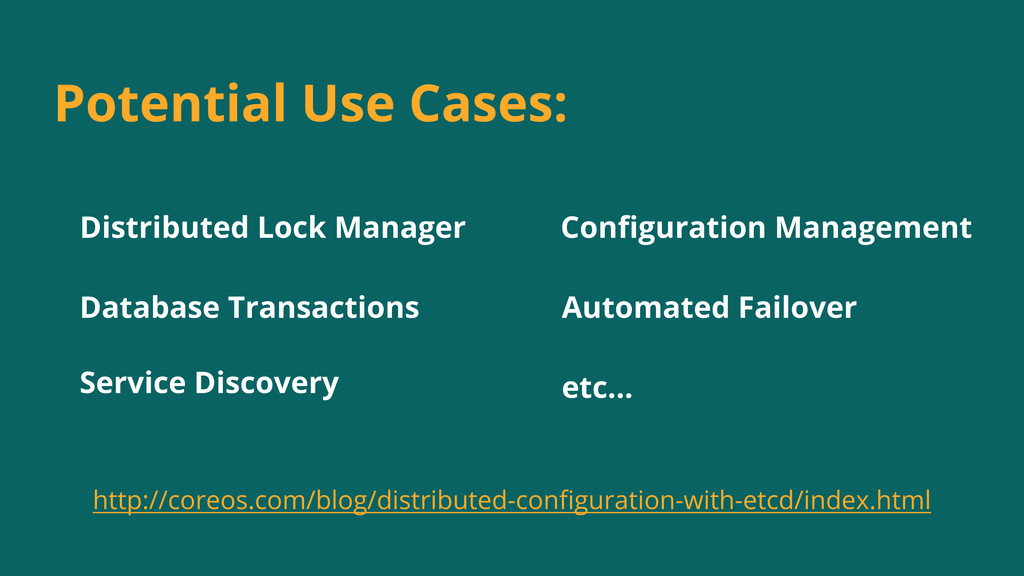 Potential Use Cases: Distributed Lock Manager D...
