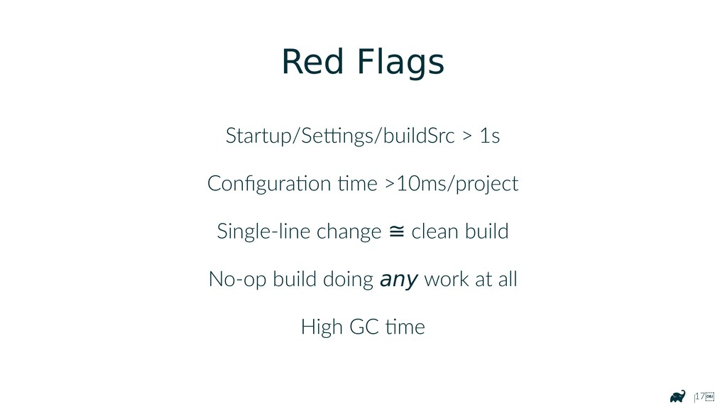 |17 Red Flags Startup/Settings/buildSrc > 1s C...