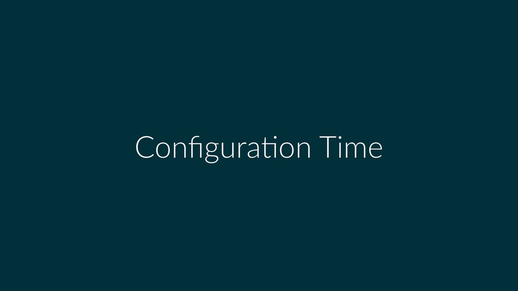 Configuration Time