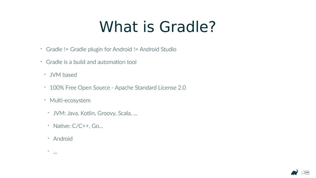 | 3 What is Gradle? - Gradle != Gradle plugin ...