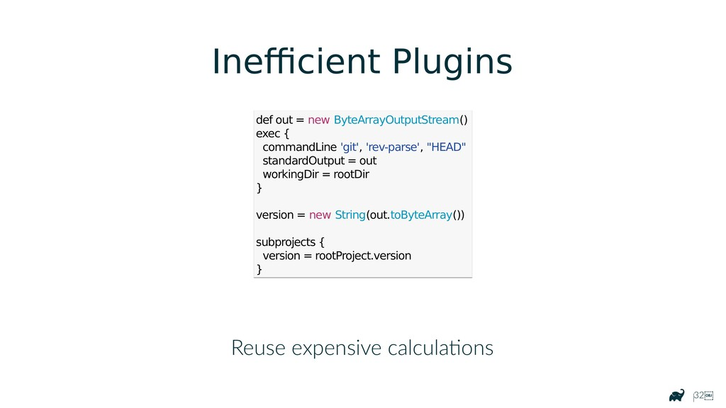 |32 Reuse expensive calculations def out = new...