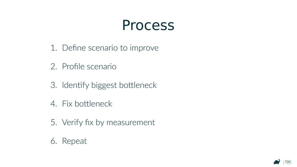 | 9 Process 1. Define scenario to improve 2. P...
