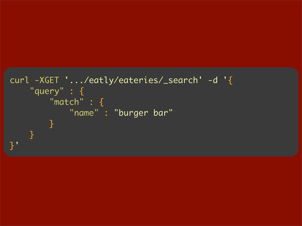 "curl -XGET '.../eatly/eateries/_search' -d '{ ""..."