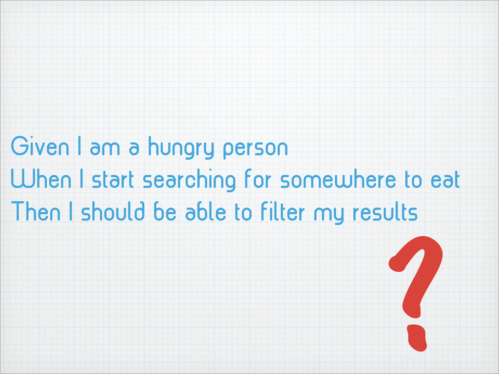 Given I am a hungry person When I start searchi...