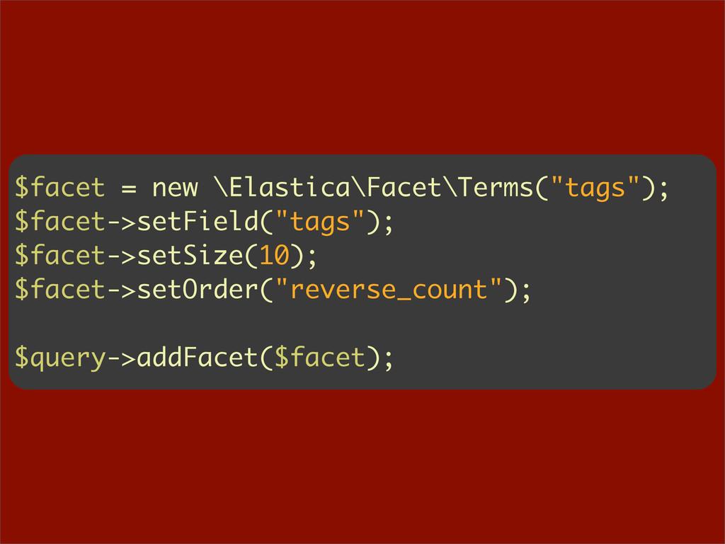 """$facet = new \Elastica\Facet\Terms(""""tags""""); $fa..."""