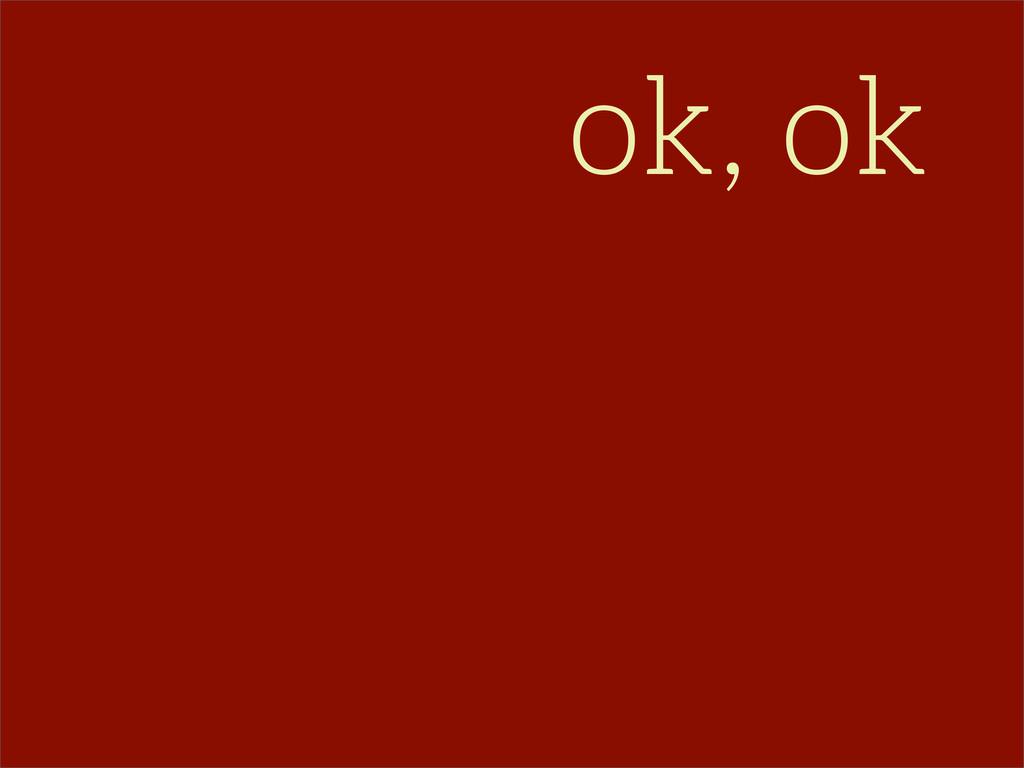 ok, ok