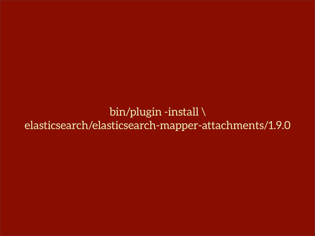 bin/plugin -install \ elasticsearch/elasticsear...