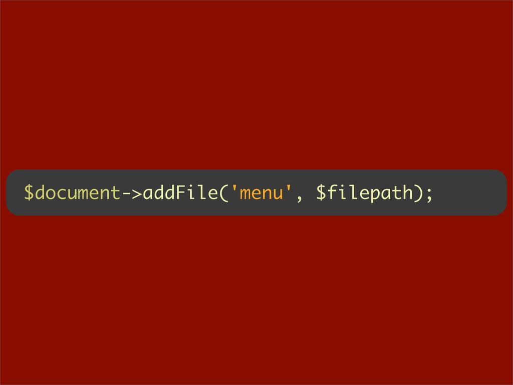 $document->addFile('menu', $filepath);