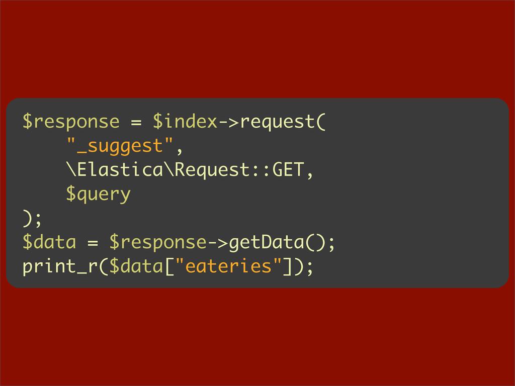 """$response = $index->request( """"_suggest"""", \Elast..."""