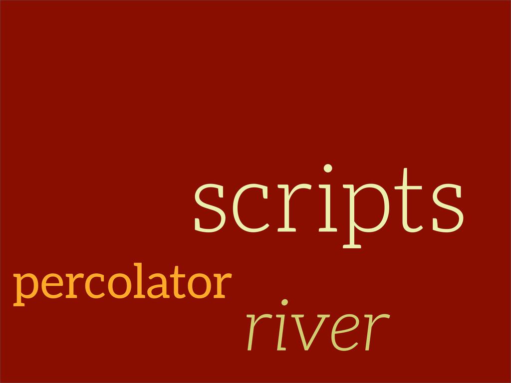 percolator river scripts