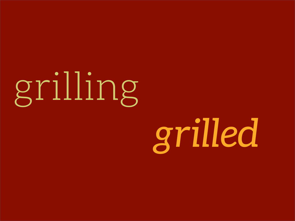 grilling grilled