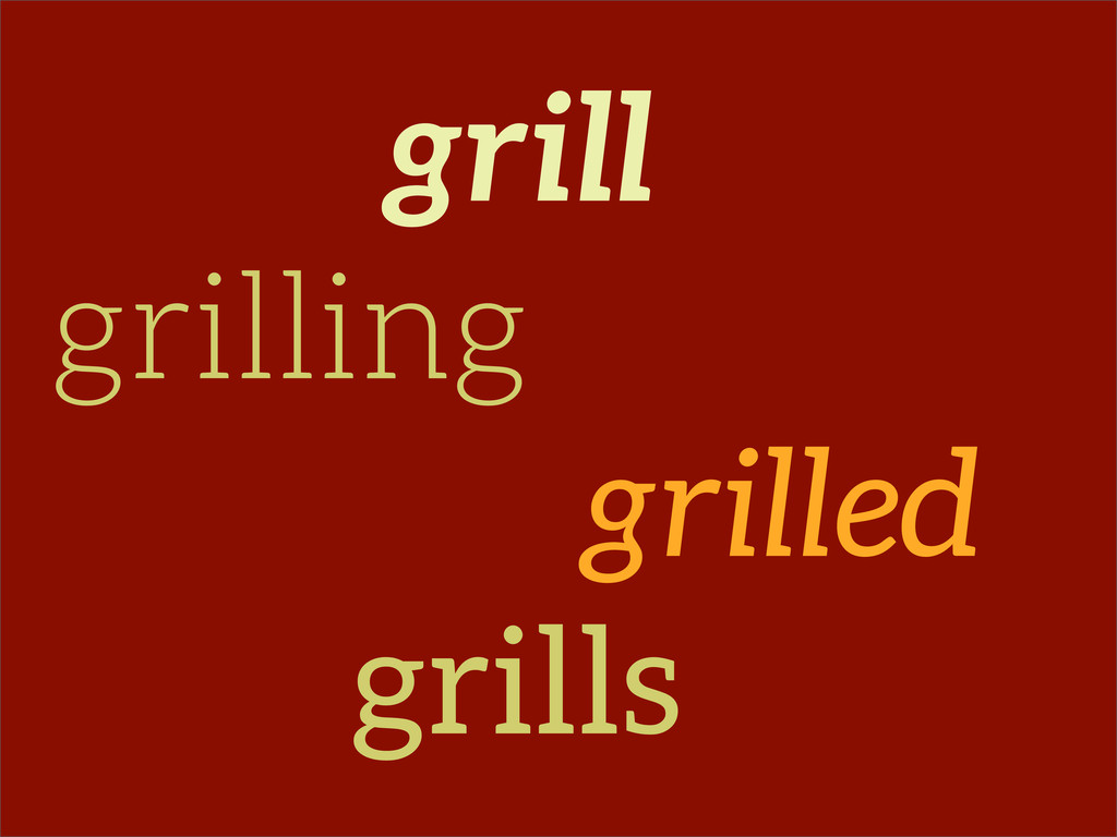 grill grilling grilled grills