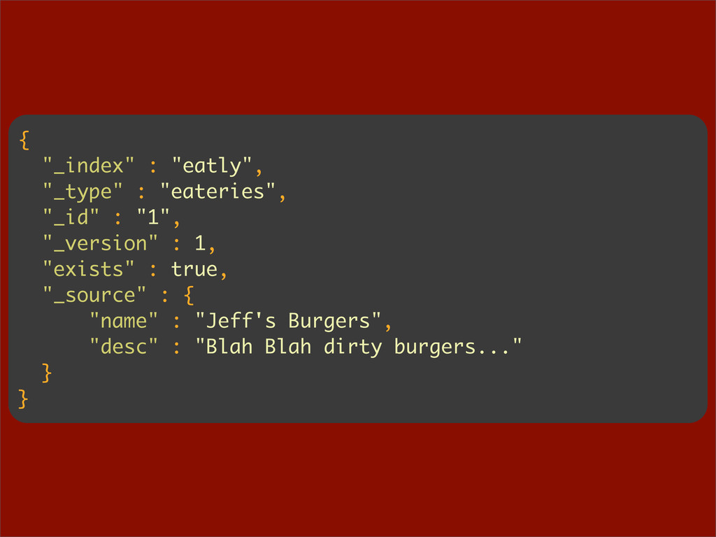 "{ ""_index"" : ""eatly"", ""_type"" : ""eateries"", ""_i..."