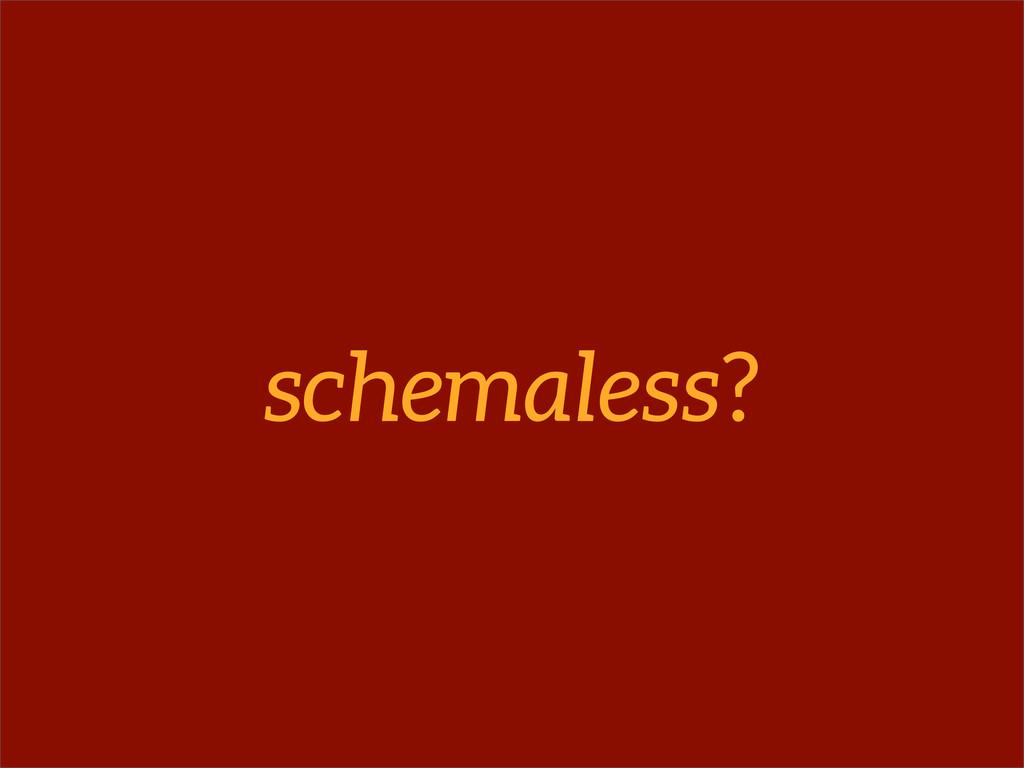 schemaless?