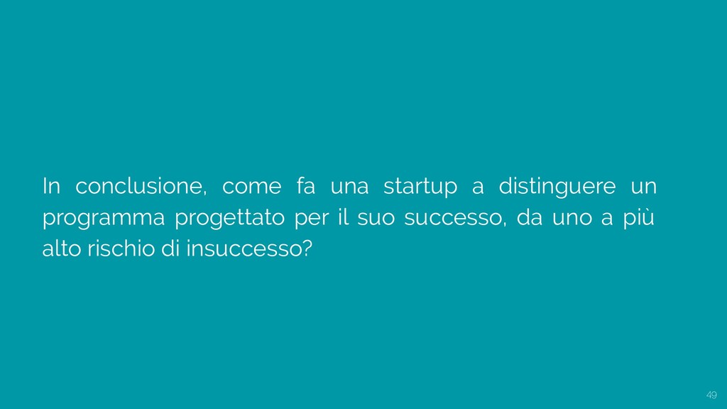 In conclusione, come fa una startup a distingue...