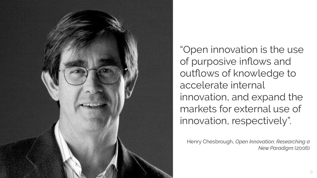 """9 What is Open Innovation """"Open innovation is t..."""