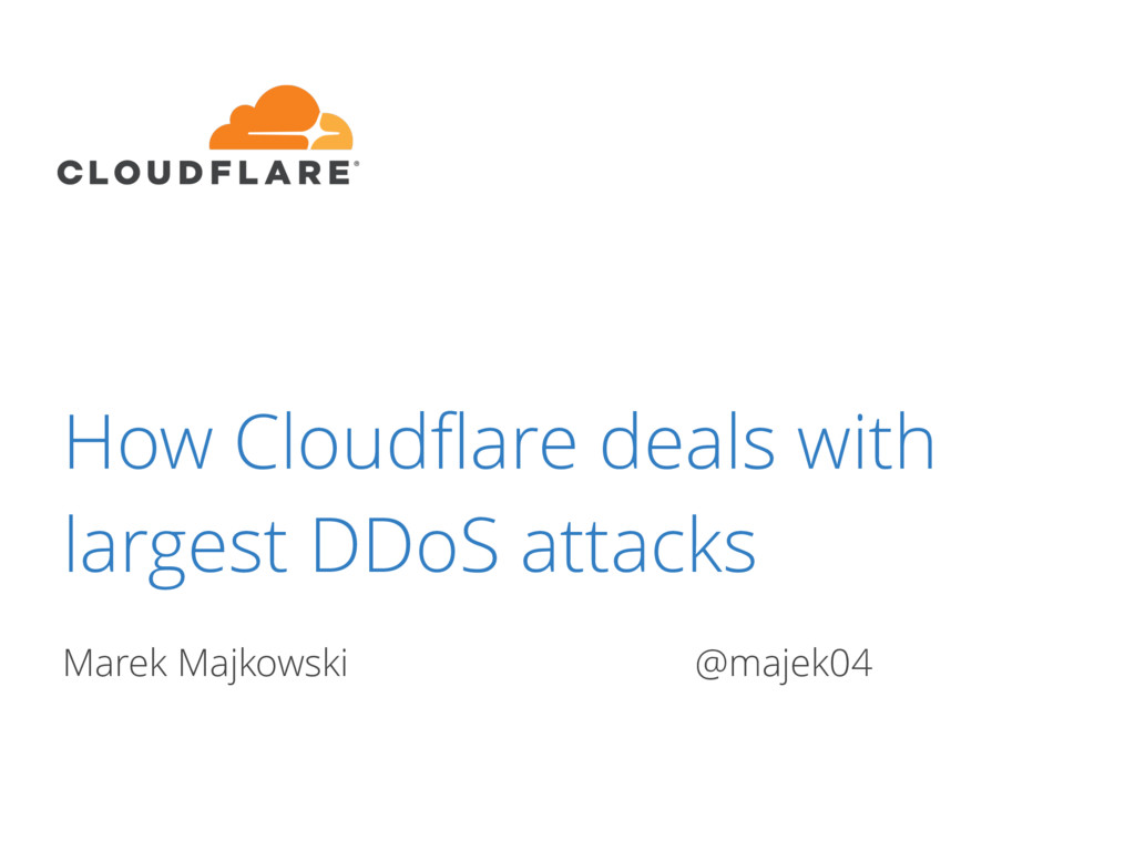 How Cloudflare deals with largest DDoS attacks M...