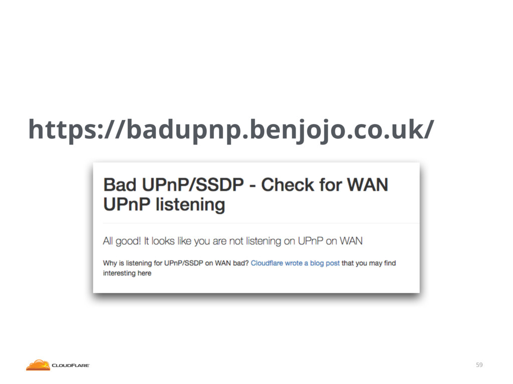 59 https://badupnp.benjojo.co.uk/