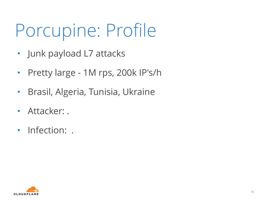 Porcupine: Profile • Junk payload L7 attacks • P...