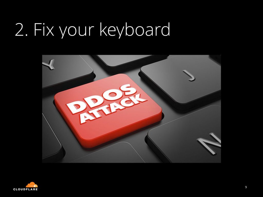 9 2. Fix your keyboard