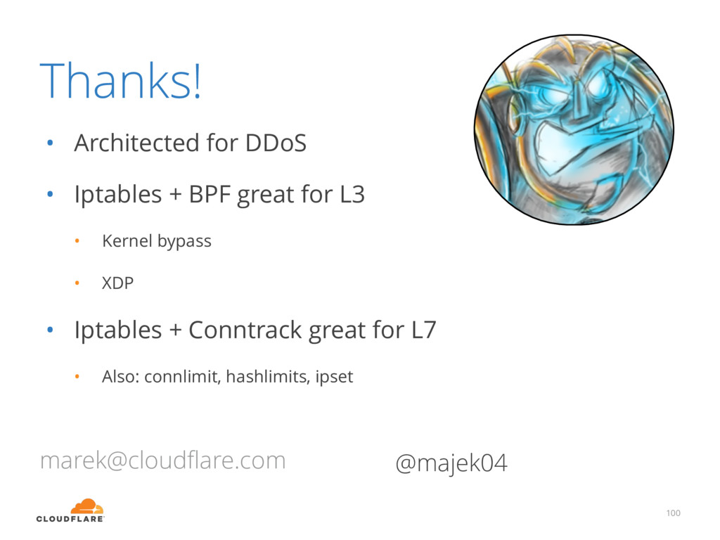 Thanks! • Architected for DDoS • Iptables + BPF...