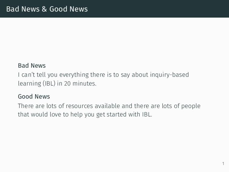 Bad News & Good News Bad News I can't tell you ...