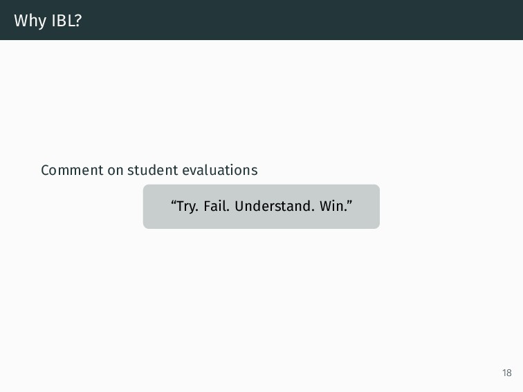 """Why IBL? Comment on student evaluations """"Try. F..."""