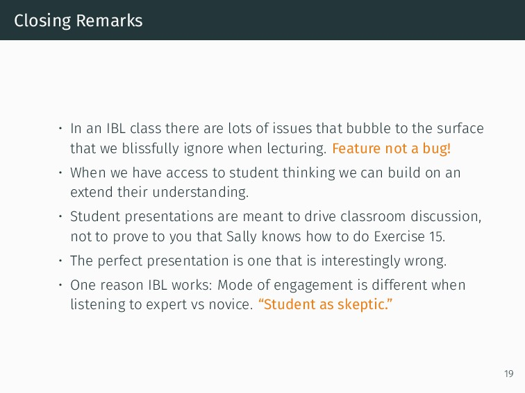 Closing Remarks • In an IBL class there are lot...