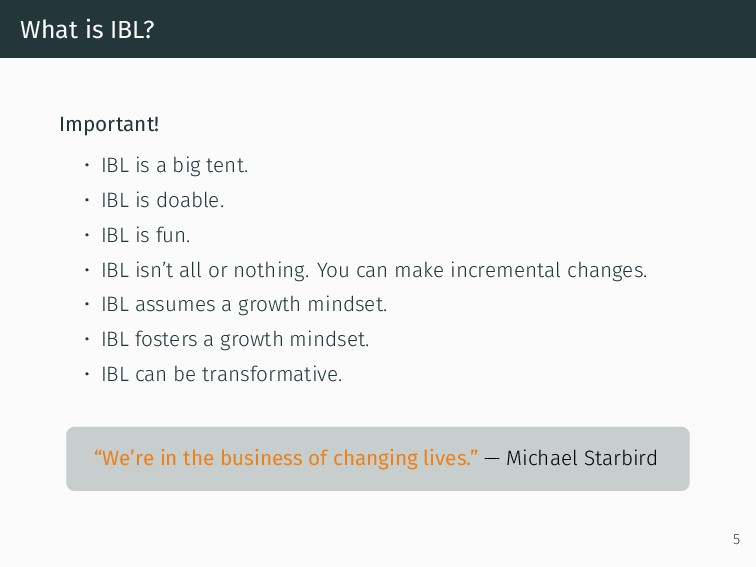 What is IBL? Important! • IBL is a big tent. • ...