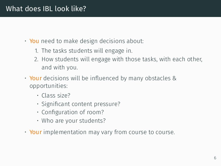What does IBL look like? • You need to make des...