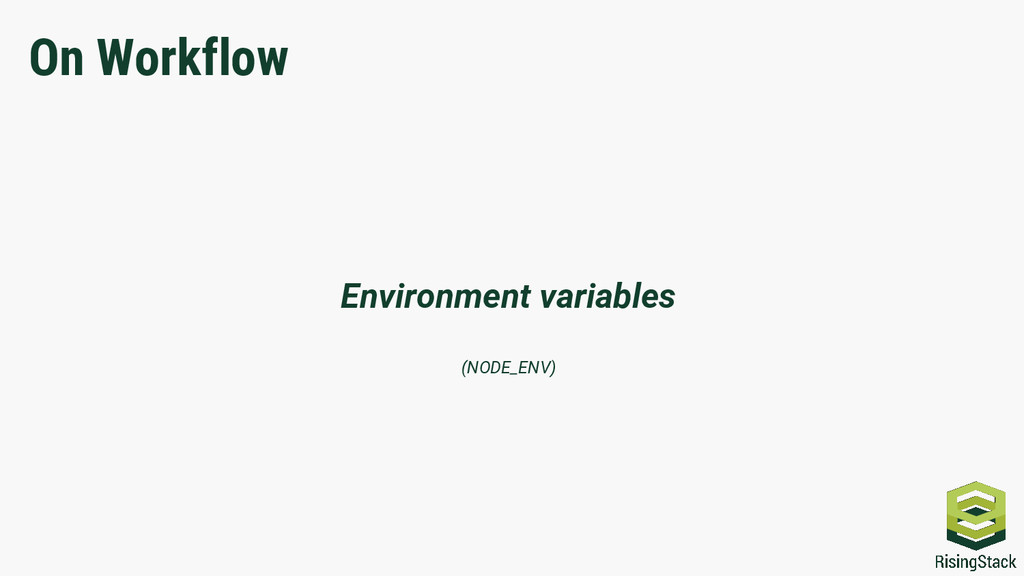 On Workflow Environment variables (NODE_ENV)