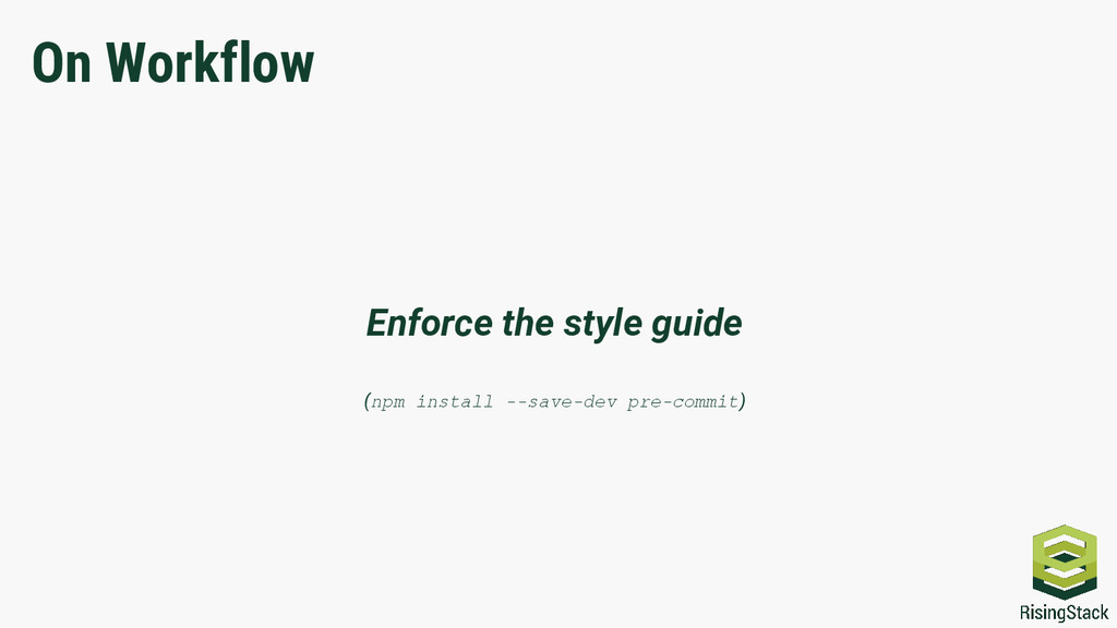 On Workflow Enforce the style guide (npm instal...