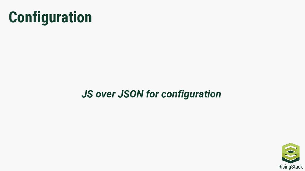 Configuration JS over JSON for configuration