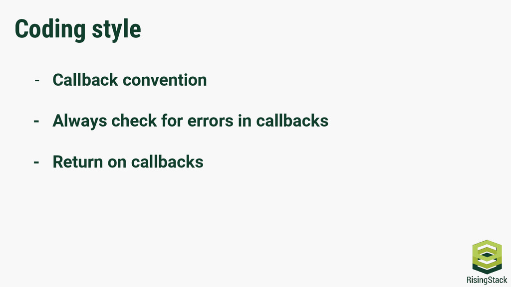 Coding style - Callback convention - Always che...