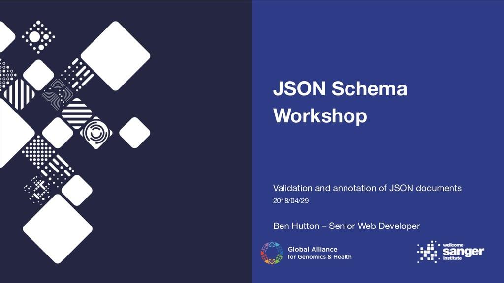 JSON Schema Workshop Validation and annotation ...