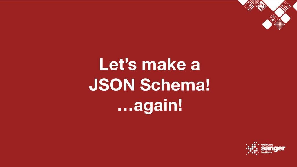 Let's make a JSON Schema! …again!