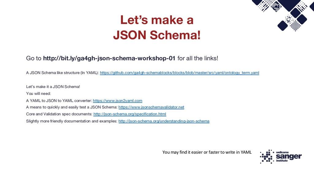 Go to http://bit.ly/ga4gh-json-schema-workshop-...