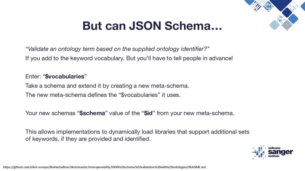 """But can JSON Schema… """"Validate an ontology term..."""