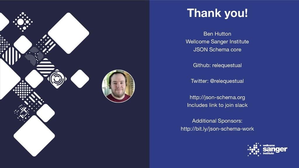 Thank you! Ben Hutton Wellcome Sanger Institute...