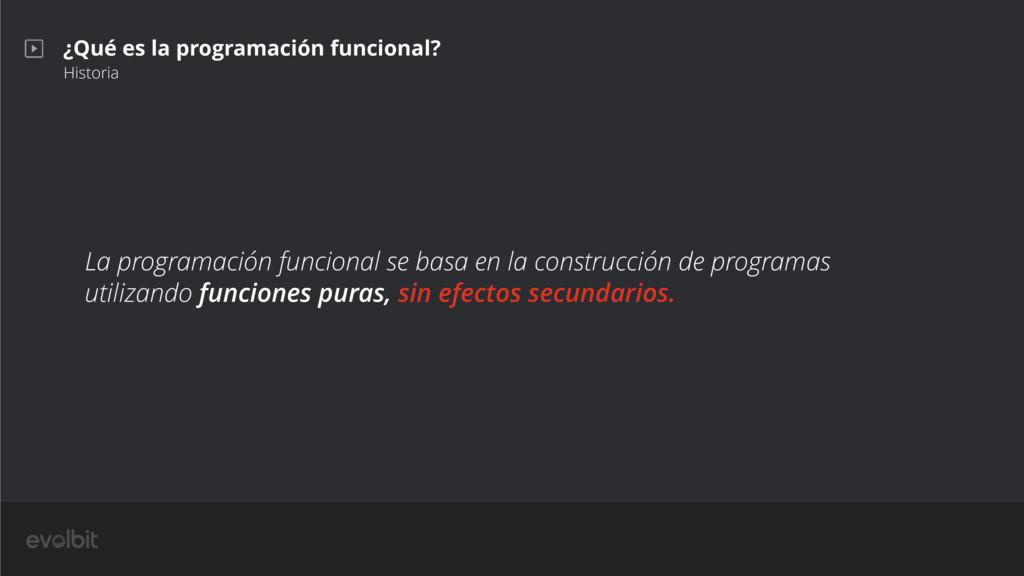 ¿Qué es la programación funcional? Historia La ...