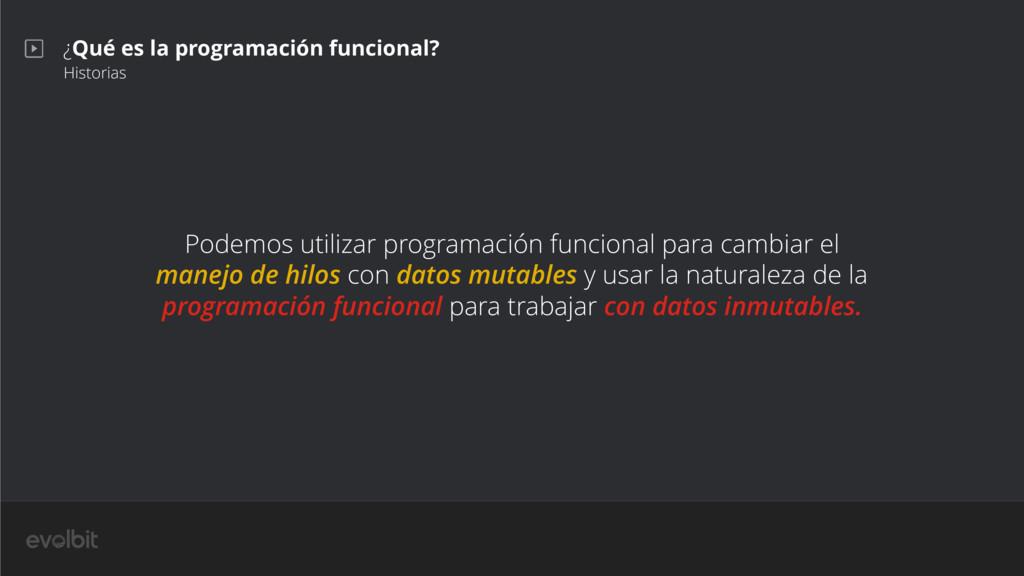 ¿Qué es la programación funcional? Historias Po...