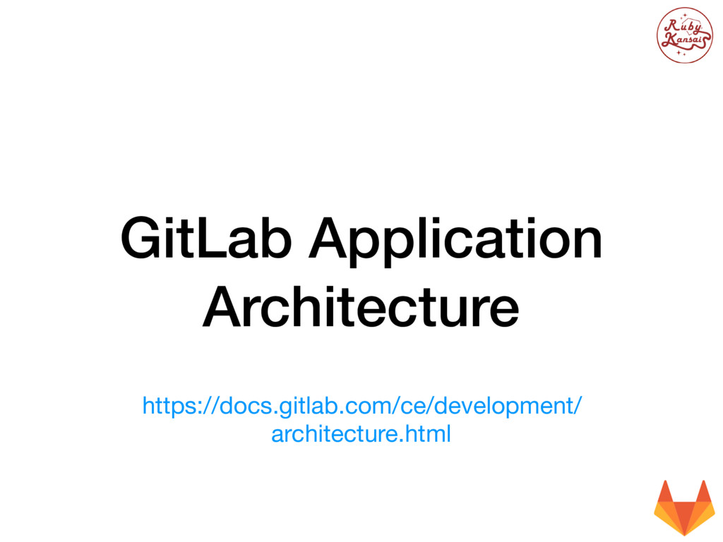 GitLab Application Architecture https://docs.gi...