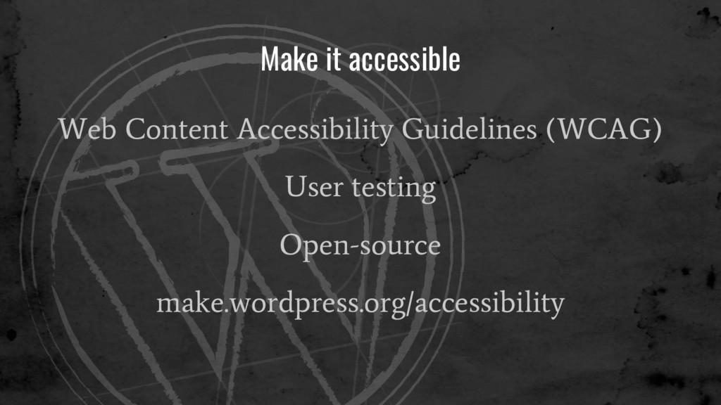 Make it accessible Web Content Accessibility Gu...