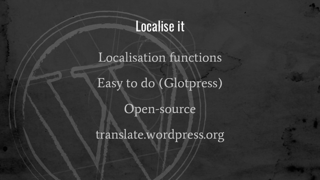 Localise it Localisation functions Easy to do (...